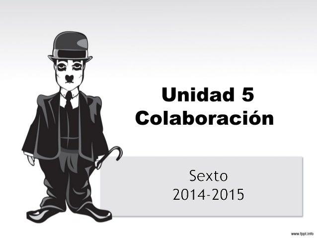 Unidad 5 Colaboración