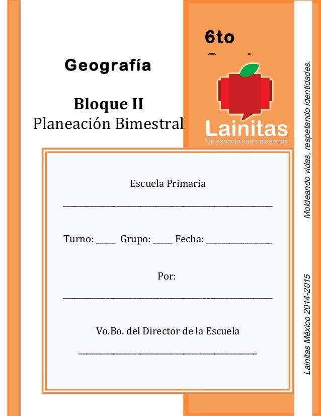 6to GradoGeografía Bloque II Planeación Bimestral Escuela Primaria ______________________________________________________ ...