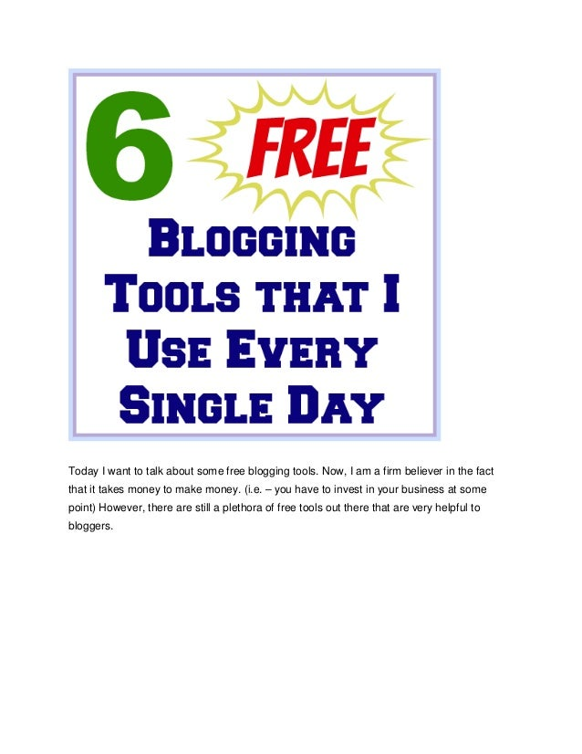Today I want to talk about some free blogging tools. Now, I am a firm believer in the fact that it takes money to make mon...