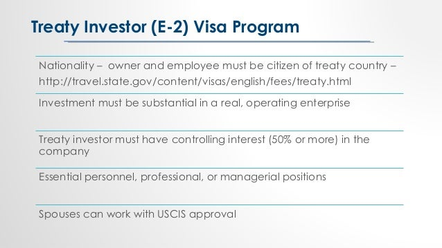 Nationality – owner and employee must be citizen of treaty country – http://travel.state.gov/content/visas/english/fees/tr...