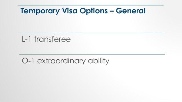 Temporary Visa Options – General L-1 transferee O-1 extraordinary ability
