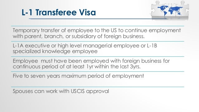 Temporary transfer of employee to the US to continue employment with parent, branch, or subsidiary of foreign business. L-...