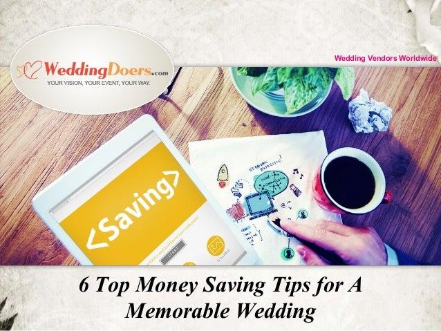 6 Top Money Saving Tips for A Memorable Wedding Wedding Vendors Worldwide