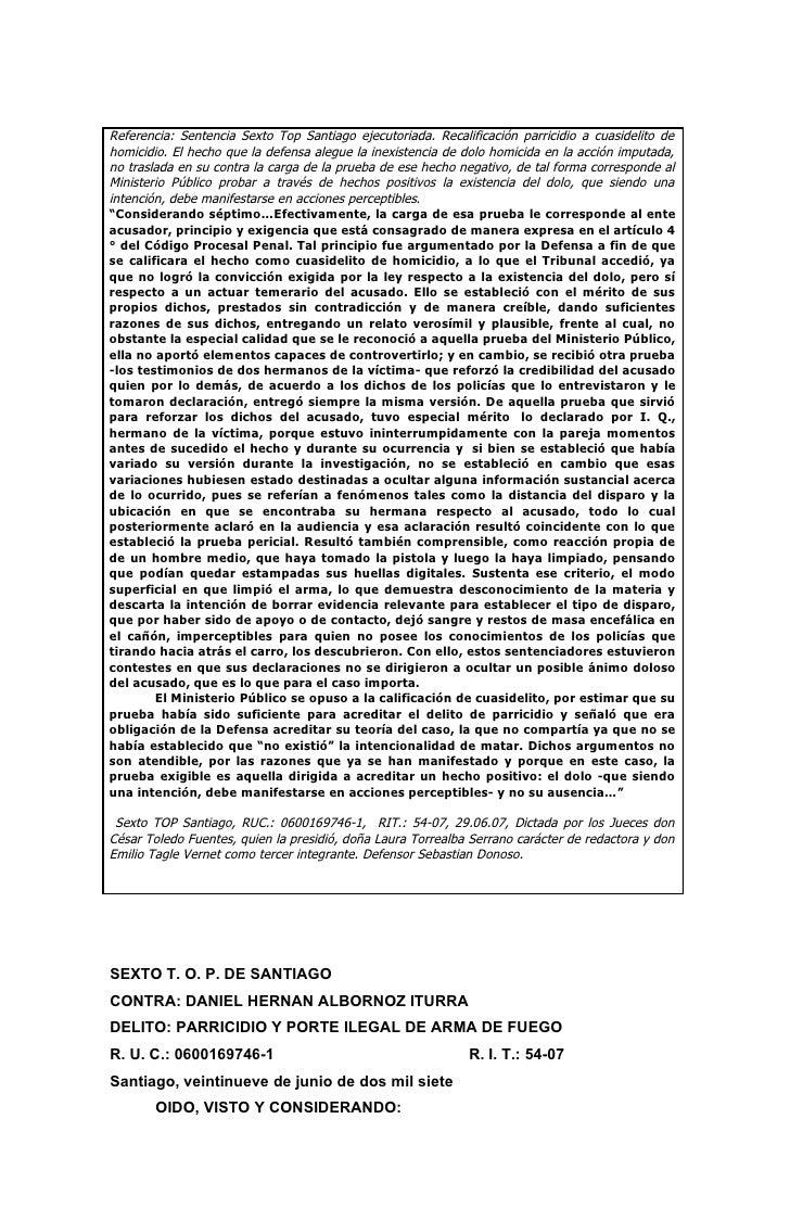 Referencia: Sentencia Sexto Top Santiago ejecutoriada. Recalificación parricidio a cuasidelito de homicidio. El hecho que ...