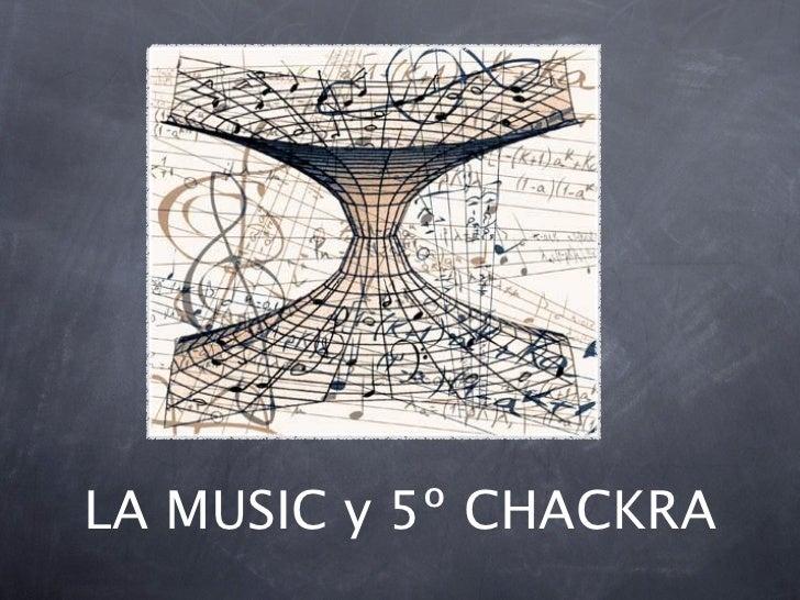 LA MUSIC y 5º CHACKRA