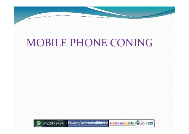 MOBILE PHONE CONING