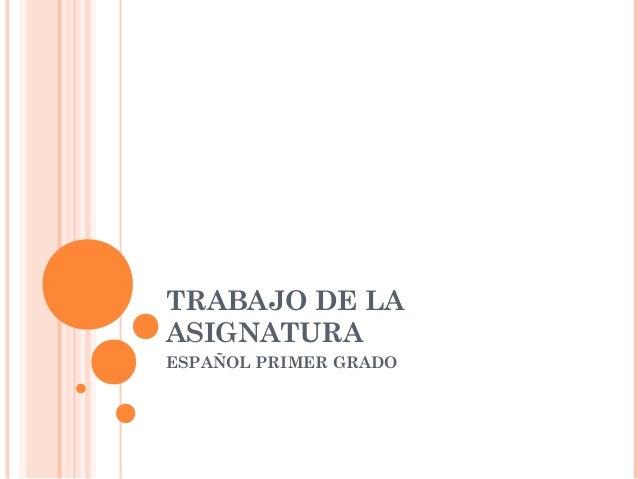 TRABAJO DE LAASIGNATURAESPAÑOL PRIMER GRADO