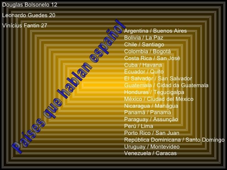 Argentina / Buenos Aires Bolivia / La Paz Chile / Santiago Colombia / Bogotá Costa Rica / San José Cuba / Havana Ecuador /...