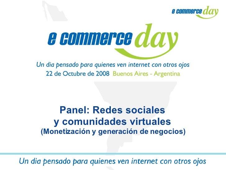 Panel: Redes sociales  y comunidades virtuales  (Monetización y generación de negocios)
