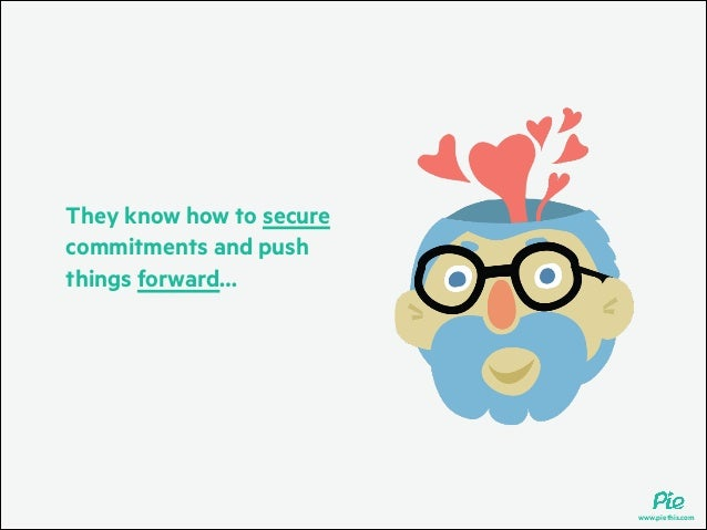 They know how to secure commitments and push things forward…  www.piethis.com