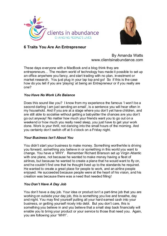 6 Traits You Are An Entrepreneur By Amanda Watts www.clientsinabundance.com These days everyone with a MacBook and a blog ...