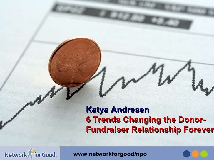 Katya Andresen 6 Trends Changing the Donor-Fundraiser Relationship Forever