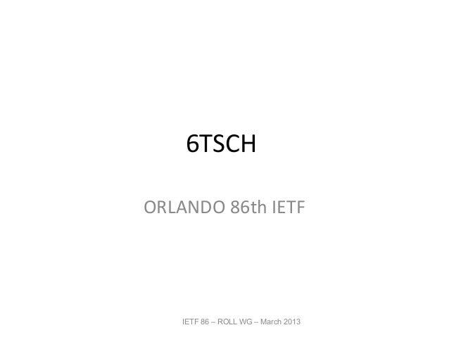 6TSCHORLANDO 86th IETF    IETF 86 – ROLL WG – March 2013