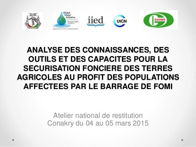 ANALYSE DES CONNAISSANCES, DES OUTILS ET DES CAPACITES POUR LA SECURISATION FONCIERE DES TERRES AGRICOLES AU PROFIT DES PO...