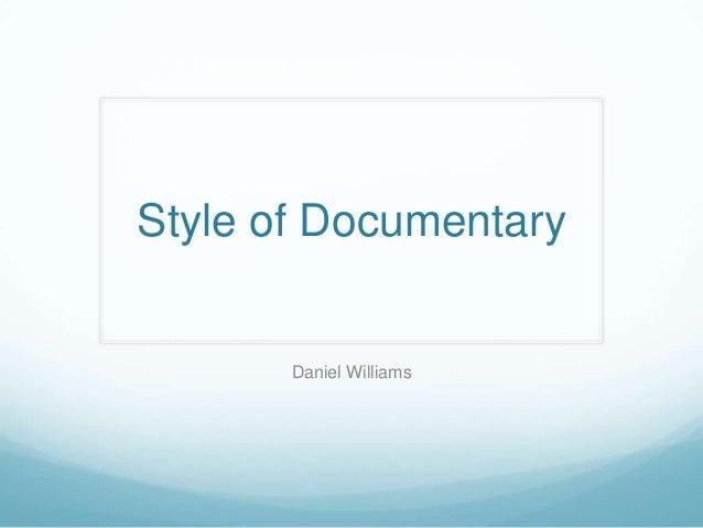 Style of Documentary Daniel Williams ...