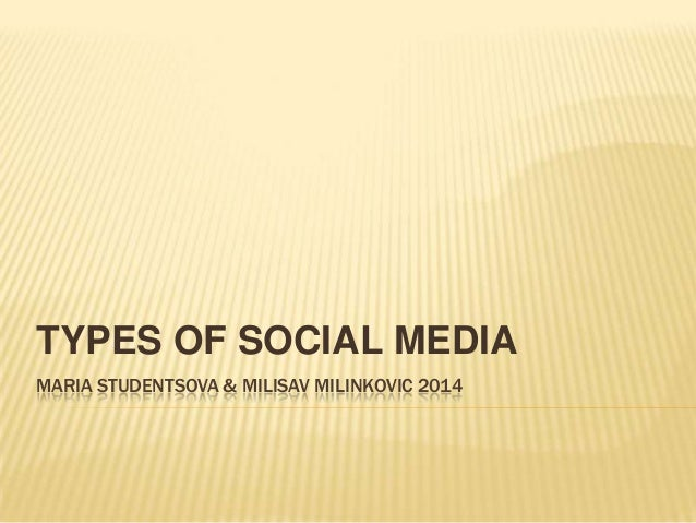 MARIA STUDENTSOVA & MILISAV MILINKOVIC 2014 TYPES OF SOCIAL MEDIA