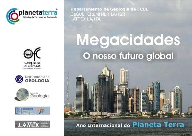 Departamento de GEOLOGIA Ano Internacional do Planeta Terra FotodeCarlosMarquesdaSilva Departamento de Geologia da FCUL Ce...