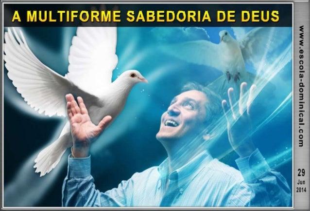 INTRODUÇÃO  O Altíssimo revelou para a Igreja um mistério oculto desde a fundação do mundo.  Pelo Espírito Santo, o Senh...
