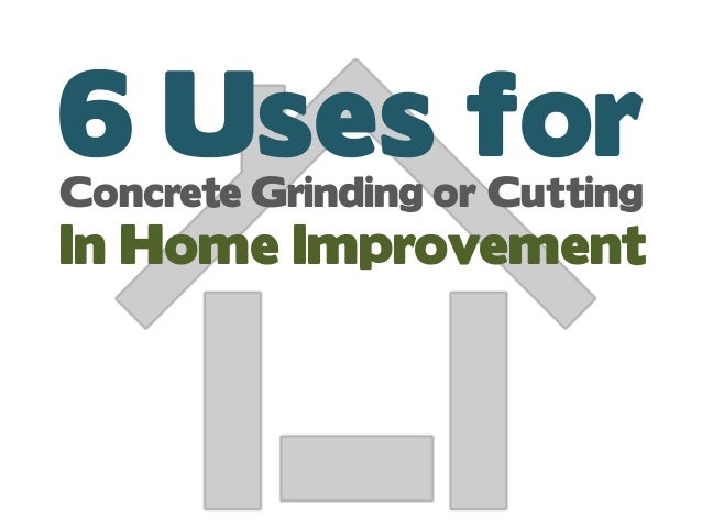 6 Uses forConcrete Grinding or Cutting In Home Improvement