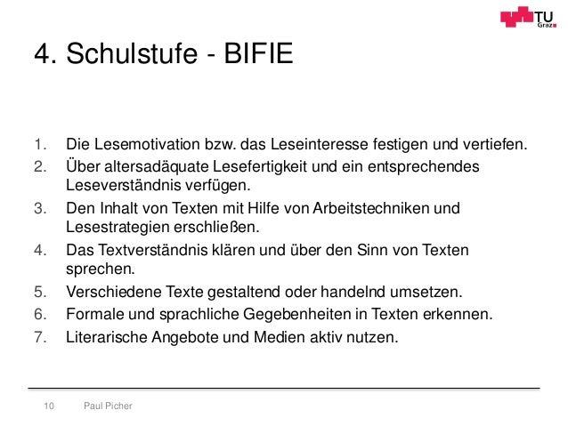 4. Schulstufe - BIFIE 1. Die Lesemotivation bzw. das Leseinteresse festigen und vertiefen. 2. Über altersadäquate Lesefert...