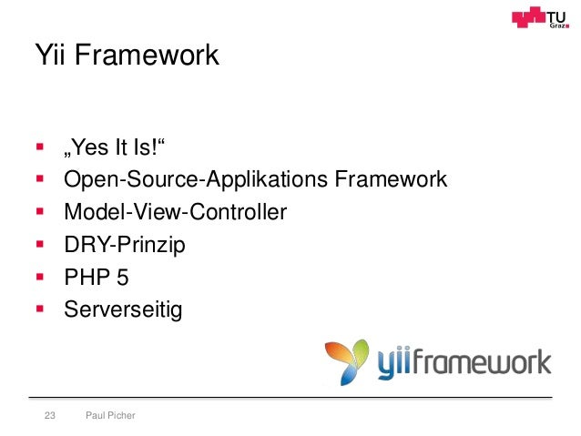 """Yii Framework Paul Picher23  """"Yes It Is!""""  Open-Source-Applikations Framework  Model-View-Controller  DRY-Prinzip  PH..."""