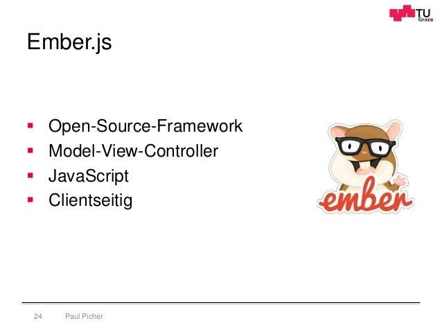Ember.js Paul Picher24  Open-Source-Framework  Model-View-Controller  JavaScript  Clientseitig