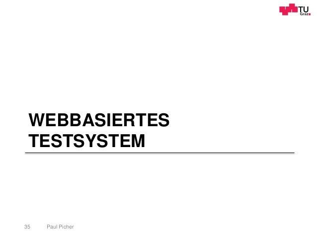 WEBBASIERTES TESTSYSTEM Paul Picher35