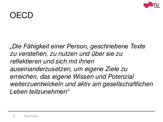 """OECD """"Die Fähigkeit einer Person, geschriebene Texte zu verstehen, zu nutzen und über sie zu reflektieren und sich mit ihn..."""