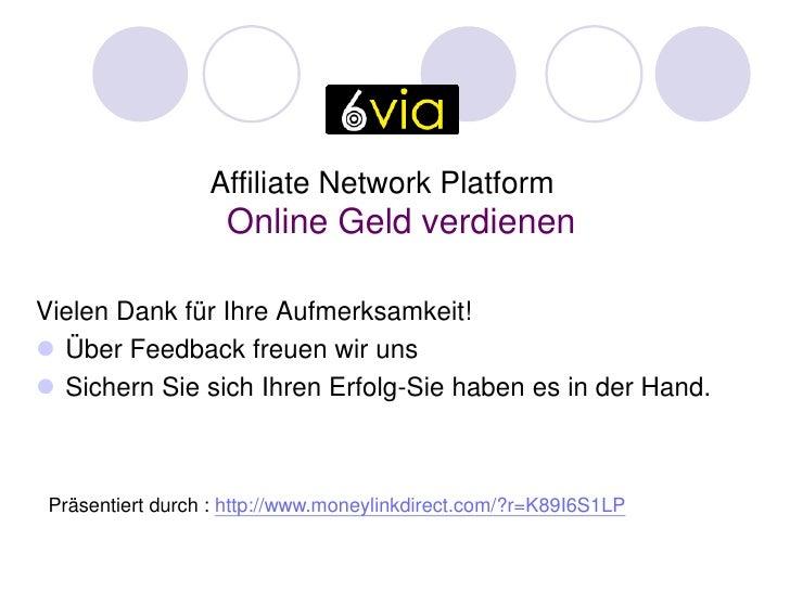 Affiliate Network Platform                     Online Geld verdienen  Vielen Dank für Ihre Aufmerksamkeit!  Über Feedback...
