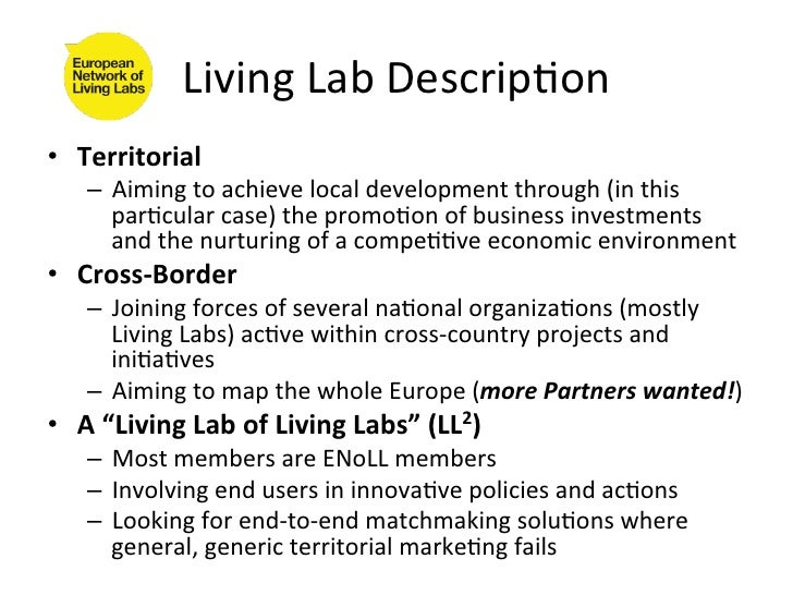 Living Lab Descrip4on • Territorial      – Aiming to achieve local development through (in this ...