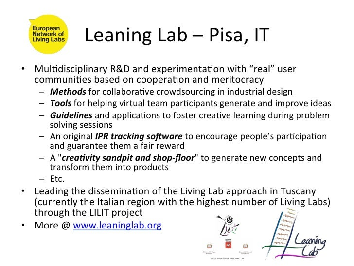 """Leaning Lab – Pisa, IT • Mul4disciplinary R&D and experimenta4on with """"real"""" user    communi4es ..."""