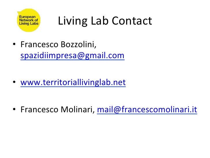 Living Lab Contact • Francesco Bozzolini,    spazidiimpresa@gmail.com • www.territoriallivinglab.net • Fr...