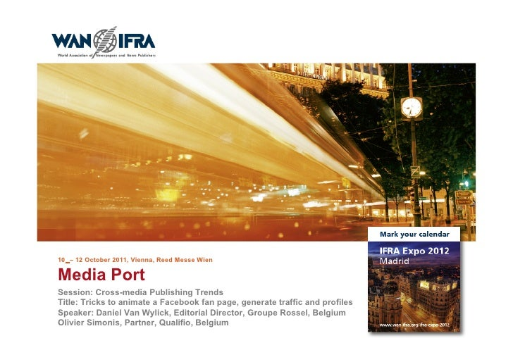 10 – 12 October 2011, Vienna, Reed Messe WienMedia PortSession: Cross-media Publishing TrendsTitle: Tricks to animate a Fa...