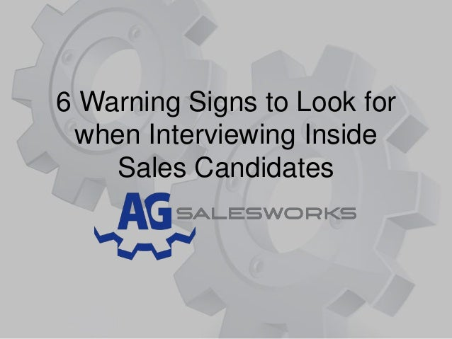 6 Warning Signs to Look forwhen Interviewing InsideSales Candidates
