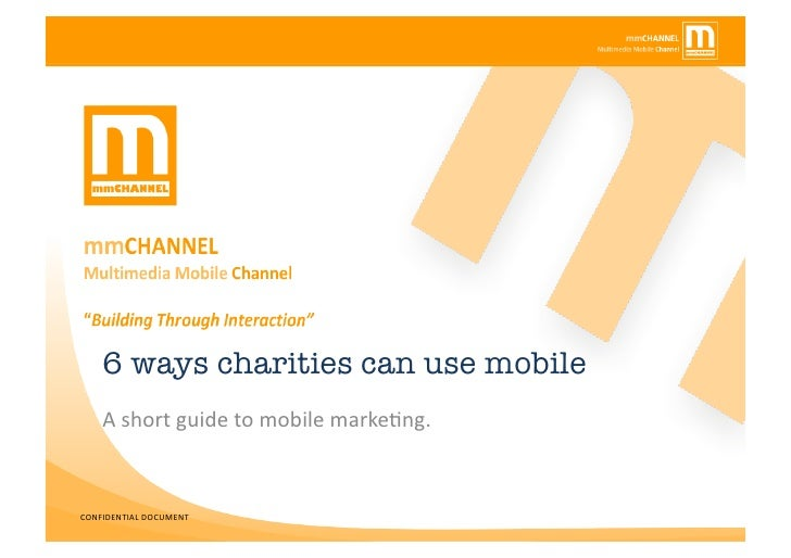6 ways charities can use mobile<br />A short guide to mobile marketing.<br />