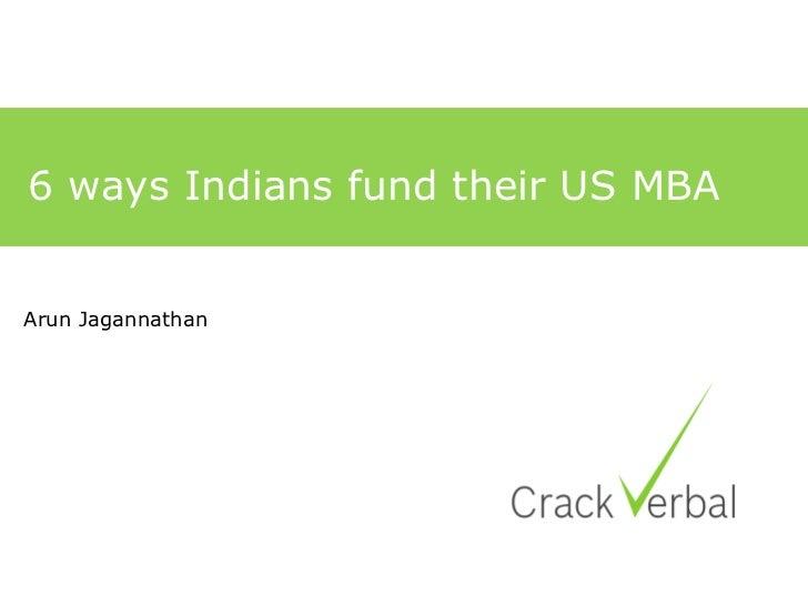 6 ways Indians fund their US MBAArun Jagannathan