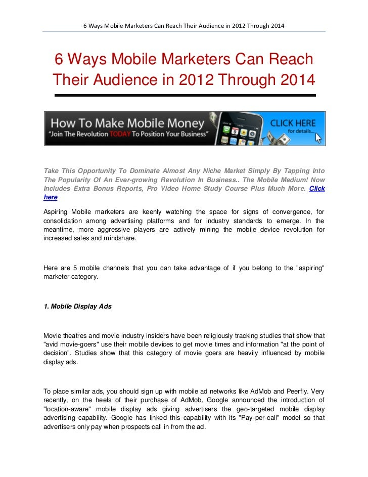 6 Ways Mobile Marketers Can Reach Their Audience in 2012 Through 2014   6 Ways Mobile Marketers Can Reach   Their Audience...
