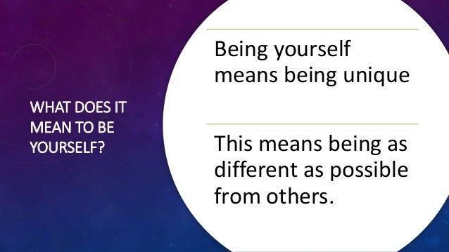 6 ways to be yourself Slide 2