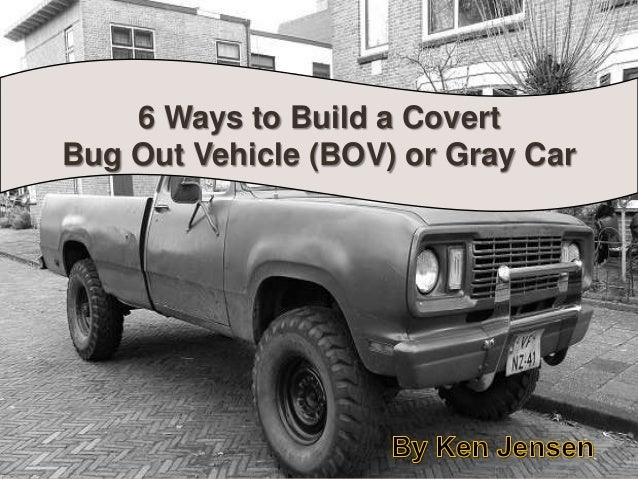 6 Ways to Build a Covert Bug Out Vehicle (BOV) or Gray Car