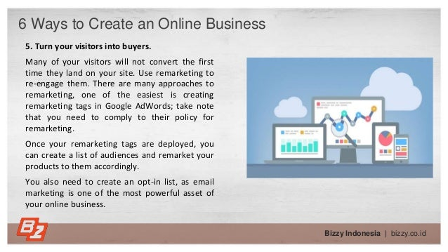 Bizzy Indonesia   bizzy.co.id 5. Turn your visitors into buyers. Many of your visitors will not convert the first time the...
