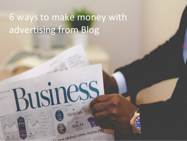 6 ways to make money with advertising from Blog