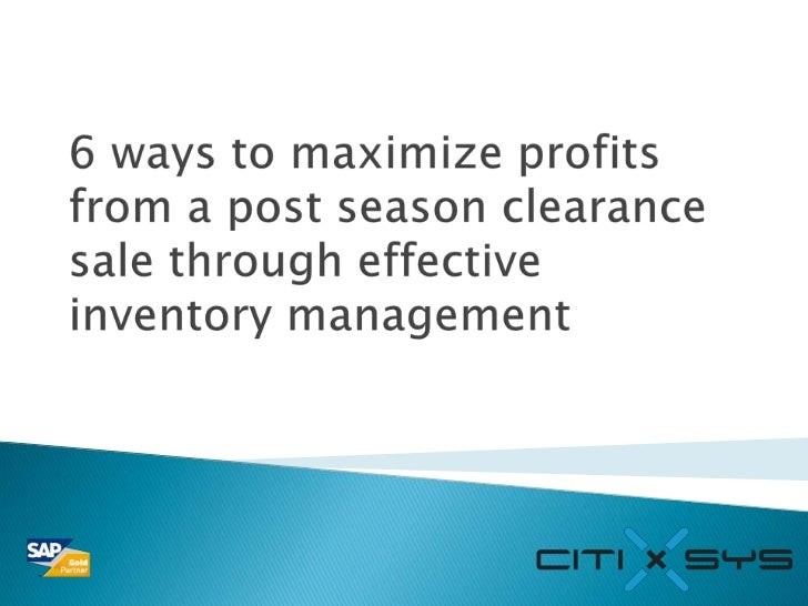 6 ways to maximize profits from a post season clearance sale through effective inventory management<br />