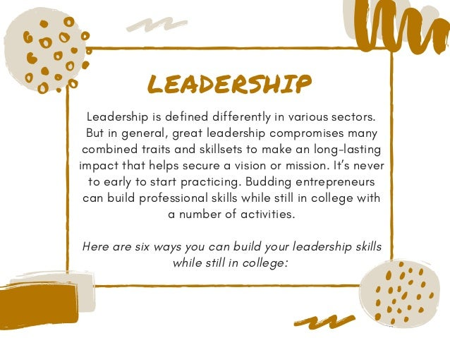 Jake Croman   6 Ways To Practice Your Leadership Skills While Still In College Slide 2
