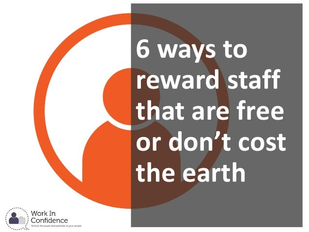 6 ways to reward staff that are free or don't cost the earth