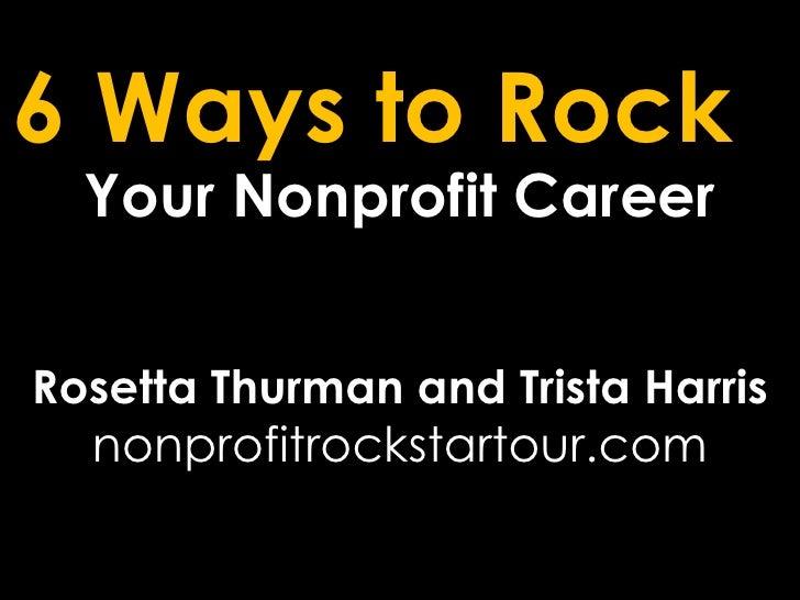 6 Ways to Rock  Your Nonprofit Career Rosetta Thurman and Trista Harris nonprofitrockstartour.com