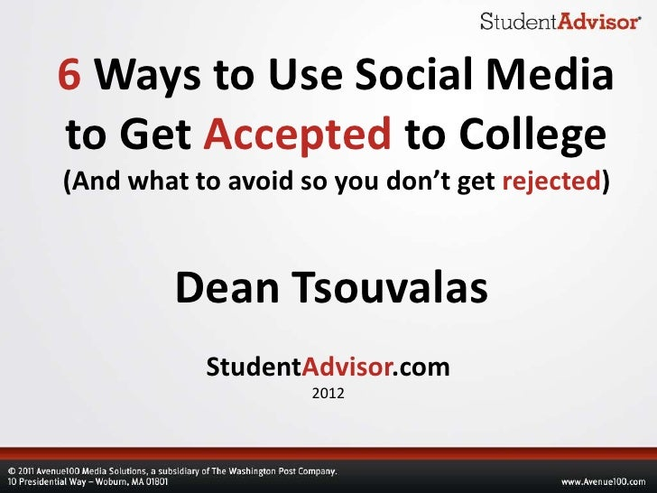 6 Ways to Use Social Mediato Get Accepted to College(And what to avoid so you don't get rejected)         Dean Tsouvalas  ...