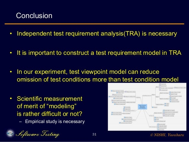 © NISHI, Yasuharu31 Conclusion • Independent test requirement analysis(TRA) is necessary • It is important to construct a ...