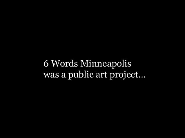People submitted their 6 words online, in person, via print mail, or
