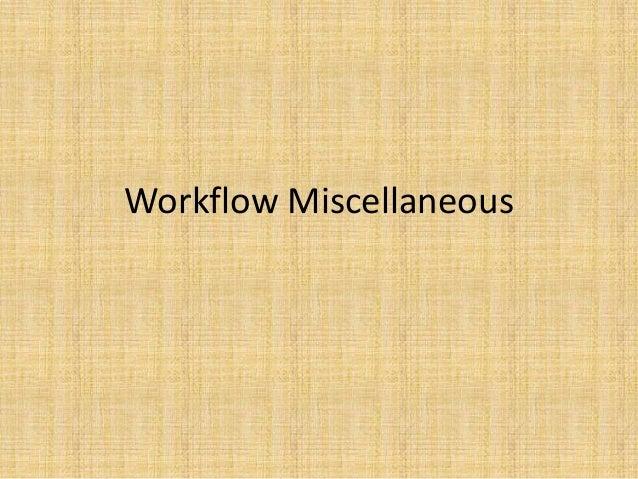Workflow Miscellaneous