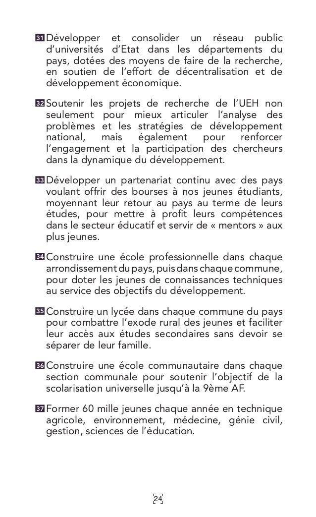 24 Développer et consolider un réseau public d'universités d'Etat dans les départements du pays, dotées des moyens de fair...